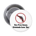 Criminals Love Gun Free Zones Pinback Button