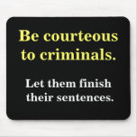 Criminals & Sentences Funny Law Enforcement Slogan Mousemat