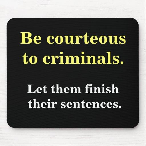 Criminals & Sentences Funny Law Enforcement Slogan Mousemat