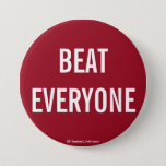 "Crimson BEAT EVERYONE button<br><div class=""desc"">Because We Are Alabama. We should Beat Everyone.</div>"