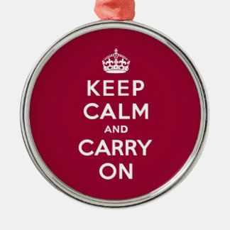 Crimson Red Keep Calm and Carry On (white text) Metal Ornament