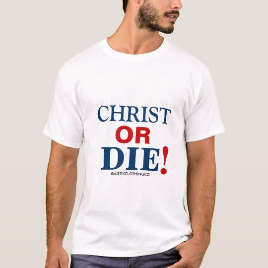 Cristo o muere playera