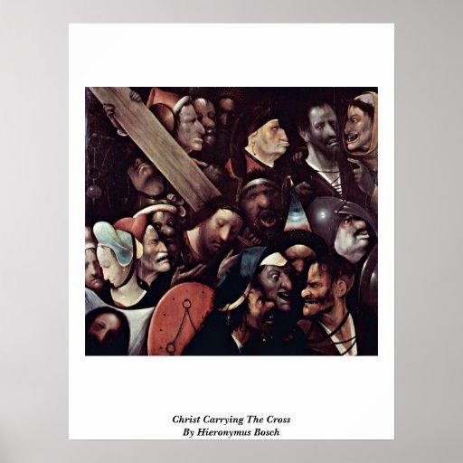 Cristo que lleva la cruz. Por Hieronymus Bosch Poster