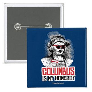 Cristóbal Colón es mi Homeboy Pin Cuadrada 5 Cm