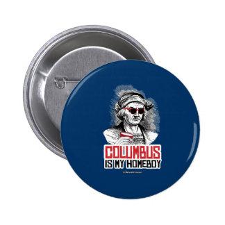 Cristóbal Colón es mi Homeboy Pin Redondo 5 Cm