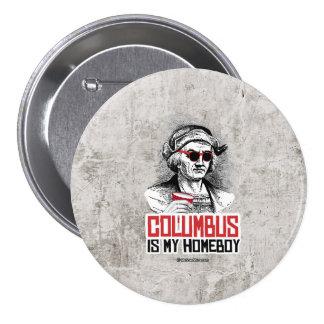 Cristóbal Colón es mi Homeboy Pin Redondo 7 Cm