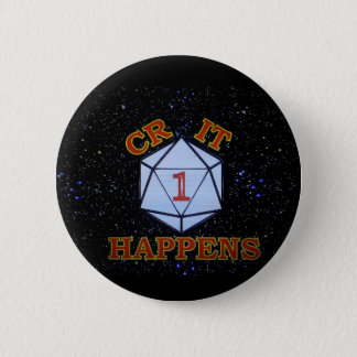 Crit Happens Nat 1 Pinback Button