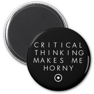 Critial thinking Makes Me H0rney Fridge Magnets