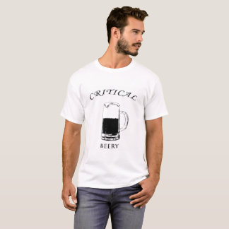 Critical Beery T-Shirt