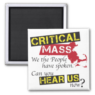 Critical Mass. Can you hear us now? 2 Inch Square Magnet