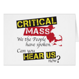 Critical Mass. Can you hear us now? Card