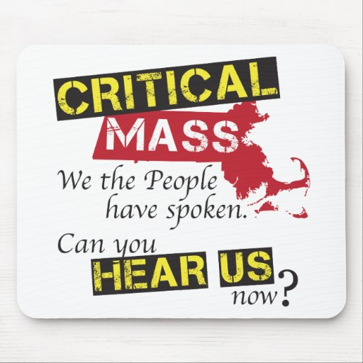 Critical Mass. Can you hear us now? Mouse Pad