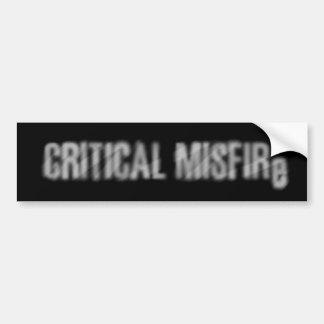 Critical Misfire Car Bumper Sticker