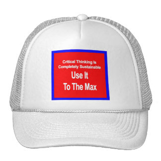 Critical Thinking Is Sustainable Use It To The Max Trucker Hat