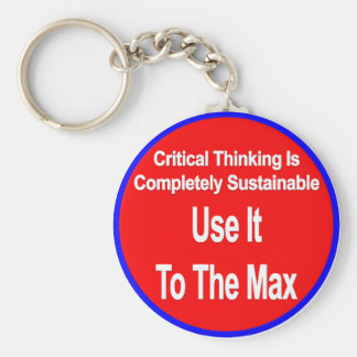 Critical Thinking Is Sustainable Use It To The Max Keychain