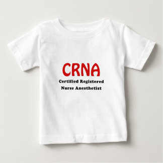 CRNA Certified Registered Nurse Anesthetist Baby T-Shirt