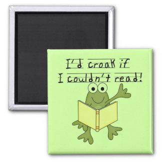 Croar de la rana si no podría leer las camisetas y imán cuadrado