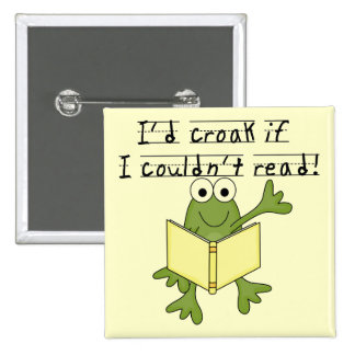 Croar de la rana si no podría leer las camisetas y pin cuadrada 5 cm