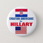 Croatian Americans for Hillary 2016 Button