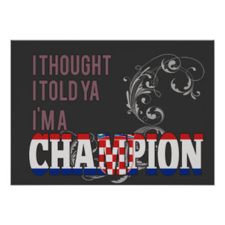 Croatian and a Champion Poster