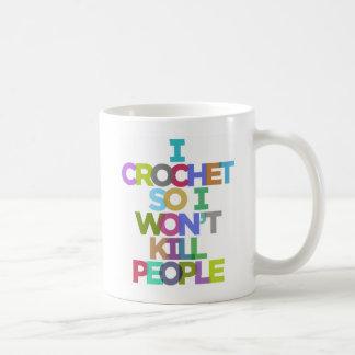 Crochet así que no mataré a las tazas de la gente