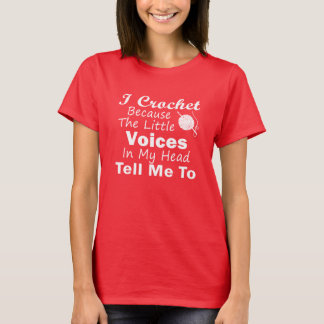 Crochet Because Little Voices T-Shirt