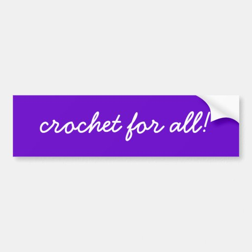crochet for all! bumper sticker