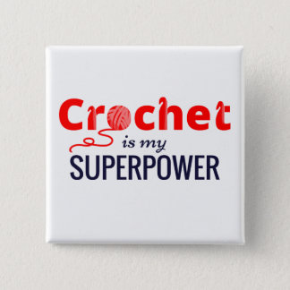 Crochet is My Superpower in Red Pinback Button