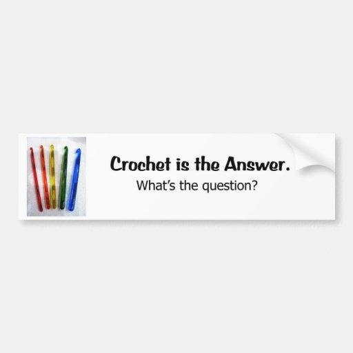 Crochet is the Answer Bumper Sticker