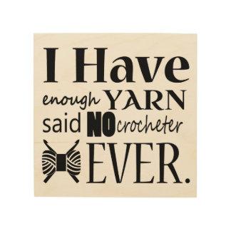 Crochet • Not Enough Yarn • Craft Room Wood Print