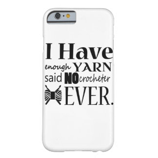 Crochet - Not Enough Yarn Crafts Barely There iPhone 6 Case