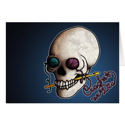 Crochet or Die, greeting card