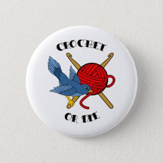 Crochet or Die Tattoo Button