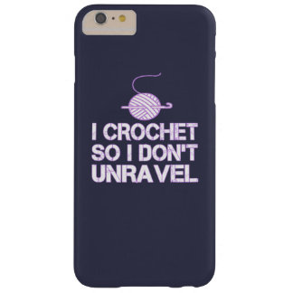 Crochet So I Don't Unravel Barely There iPhone 6 Plus Case