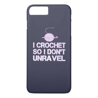 Crochet So I Don't Unravel iPhone 7 Plus Case