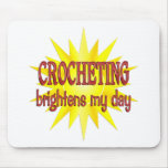 Crocheting Brightens My Day Mousepads