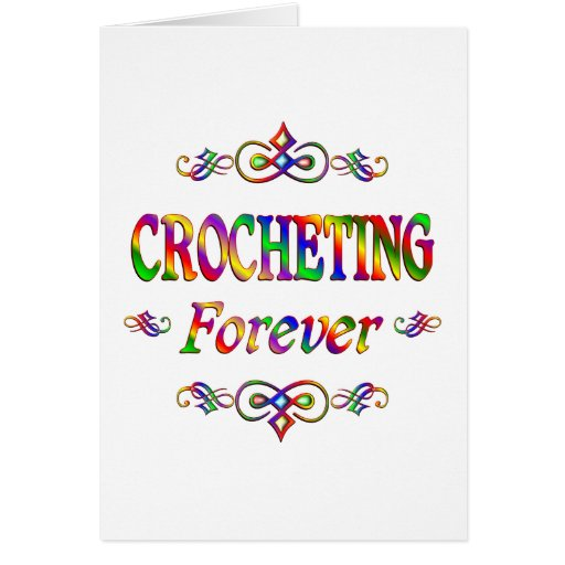 CROCHETING FOREVER CARDS