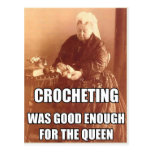 Crocheting: Good Enough for the Queen Postcard