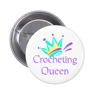 Crocheting Queen T-shirts and Gifts. Pinback Button
