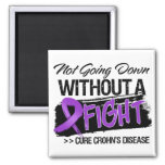 Crohns Disease Not Going Down Without a Fight Refrigerator Magnet