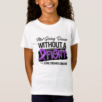 Crohns Disease Not Going Down Without a Fight T-Shirt