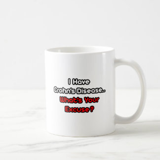 Crohn's Disease...What's Your Excuse? Mug