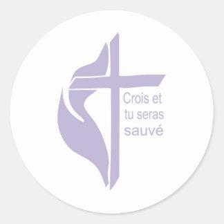 Crois et tu seras sauvé classic round sticker