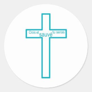 Crois et tu seras sauvé turquoise fond blanc classic round sticker