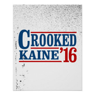 Crooked Clinton Kaine 2016 -- Poster