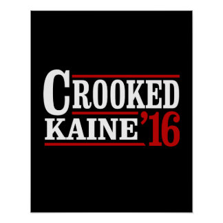 Crooked Clinton Kaine 2016 - Poster