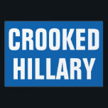"Crooked Hillary Clinton Lawn Sign<br><div class=""desc"">Donald Trump&#39;s new nickname for Hillary is &#39;Crooked Hillary Clinton!&#39; Presidential elections 2016 bumper sticker in blue democratic colour with white text that says &#39;Crooked Hillary&#39; Will look good on your car or other areas.Get yours today! Also visit our stores home page to see other great political gear... t-shirts, buttons,...</div>"