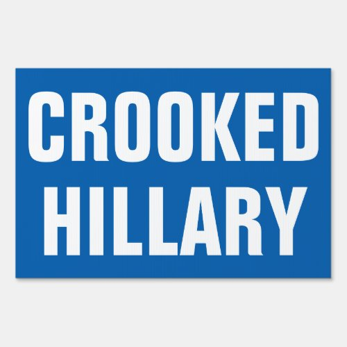Crooked Hillary Clinton Lawn Sign