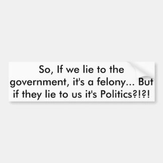 Crooked Politicians and government Bumper Sticker
