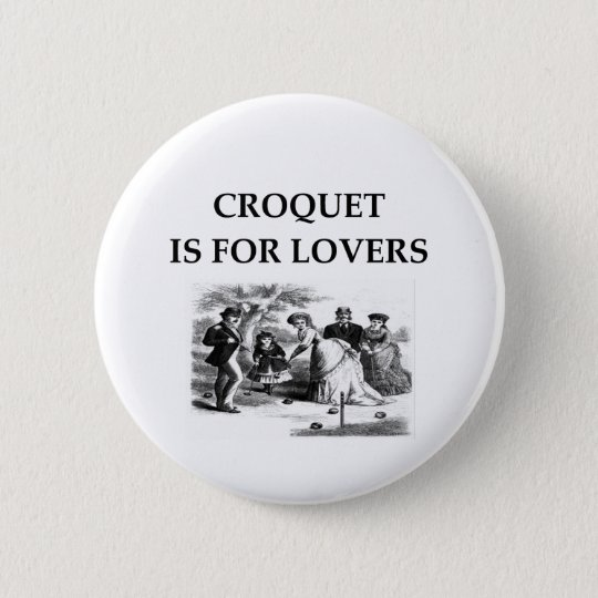 CROQUET is for lovers Pinback Button